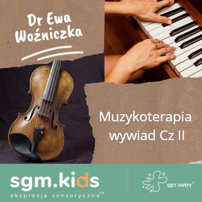 Read more about the article Wywiad z dr Ewą Woźniczką, muzykoterapeutką cz II
